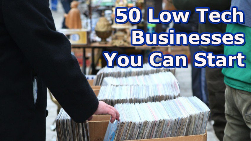 50 Low Tech Businesses You Can Start