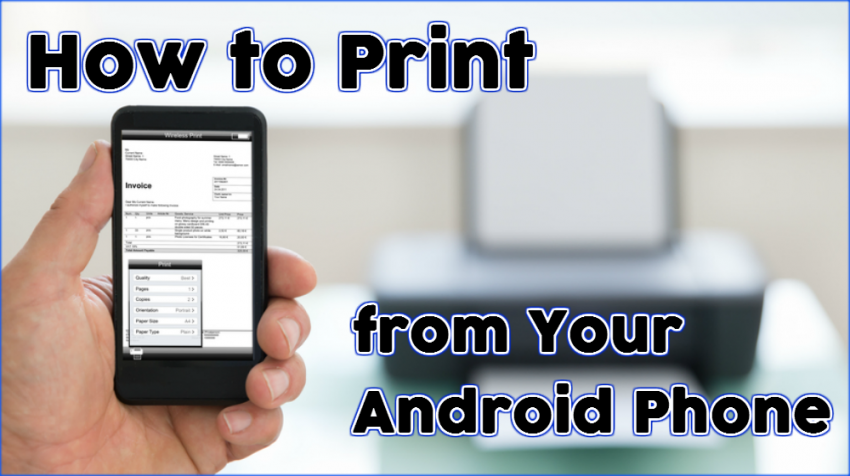 How To Print From Your Android Phone Triadoro